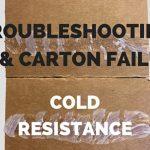 Troubleshooting Case & Carton Failures: Cold Resistance