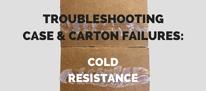 Troubleshooting Case & Carton Failures: Cold Resistance